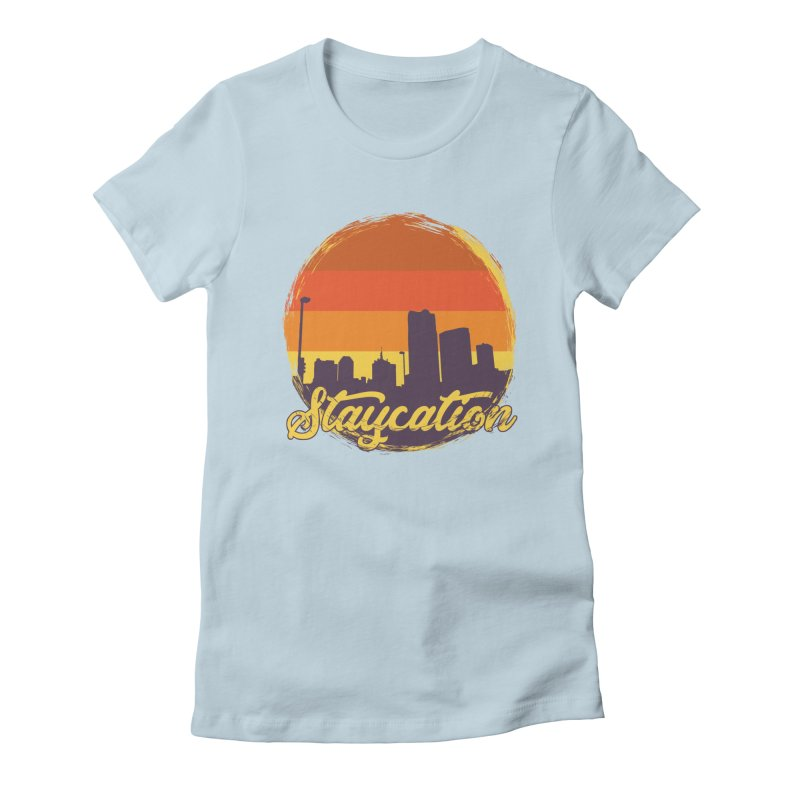 Staycation Women's Fitted T-Shirt by Thirty Silver