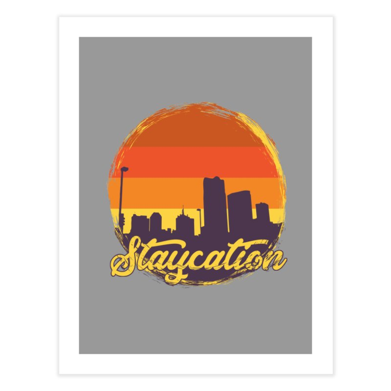 Staycation Home Fine Art Print by Thirty Silver