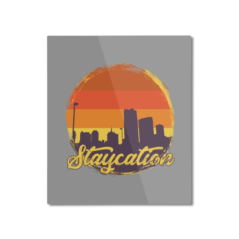 Staycation Home Mounted Aluminum Print by Thirty Silver