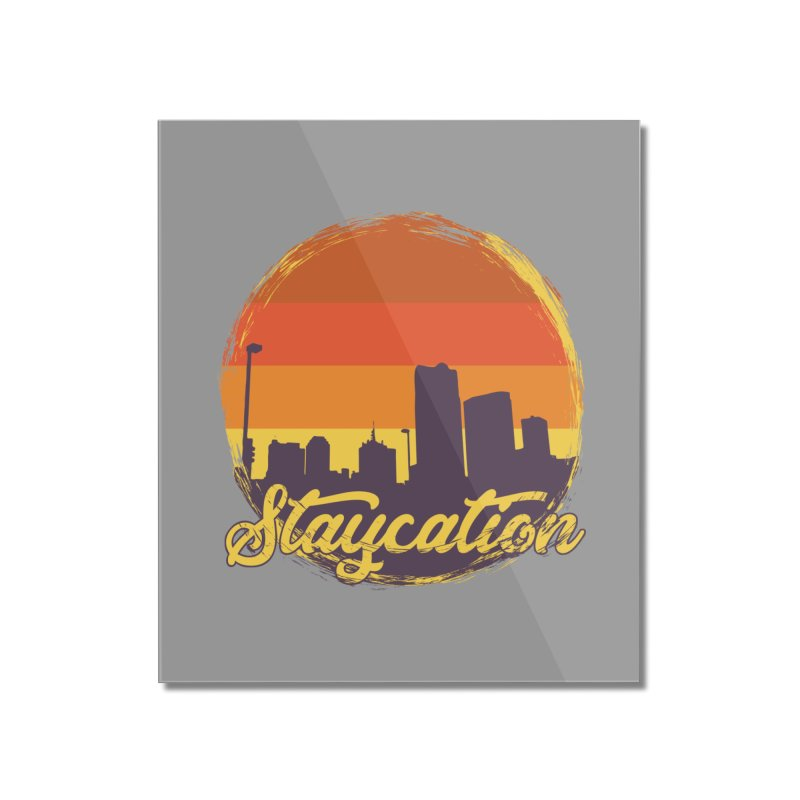 Staycation Home Mounted Acrylic Print by Thirty Silver