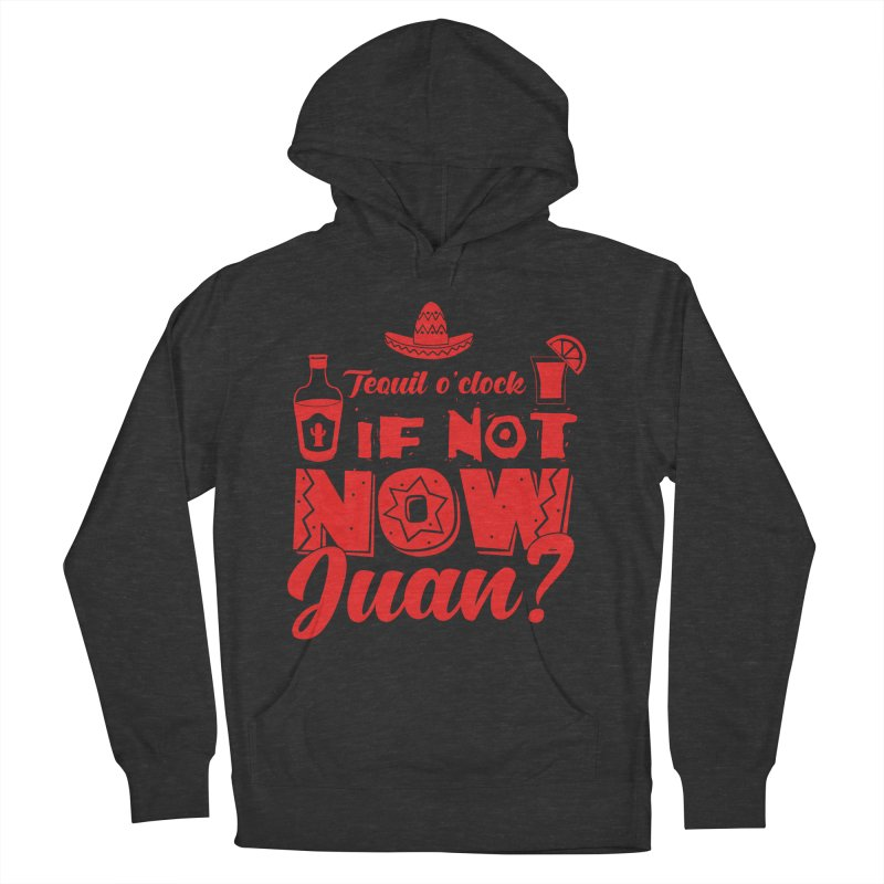 If not now, Juan? Women's French Terry Pullover Hoody by Thirty Silver