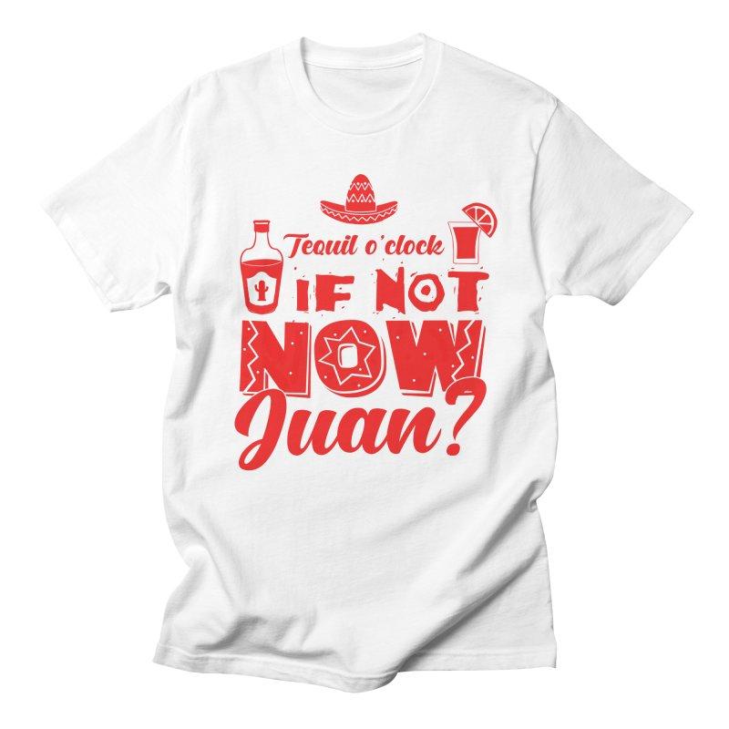 If not now, Juan? Women's Regular Unisex T-Shirt by Thirty Silver