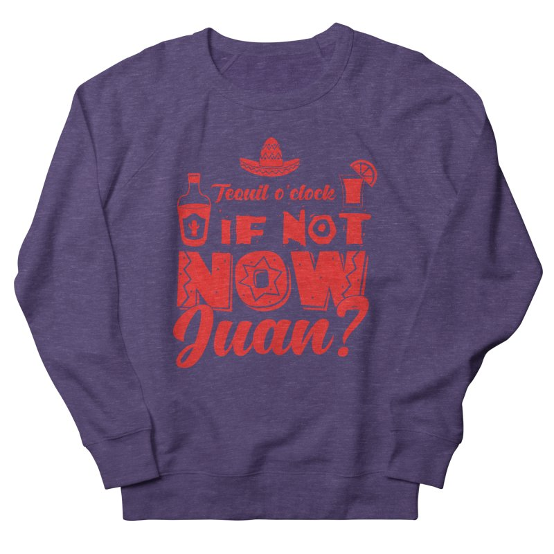 If not now, Juan? Men's French Terry Sweatshirt by Thirty Silver