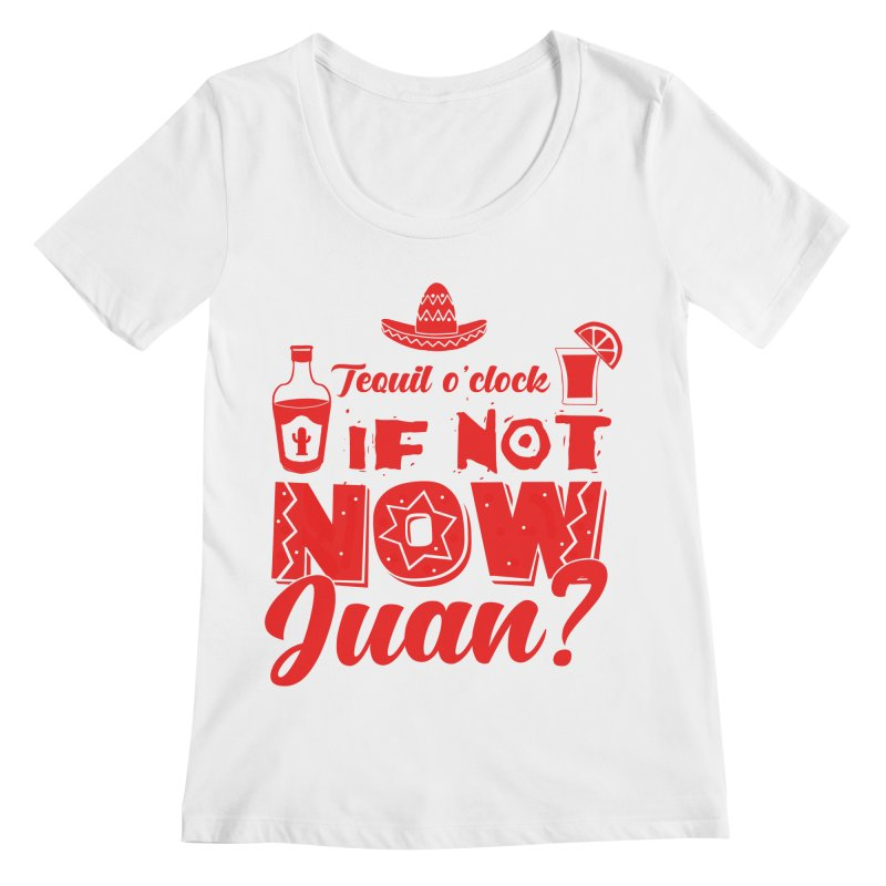 If not now, Juan? Women's Regular Scoop Neck by Thirty Silver
