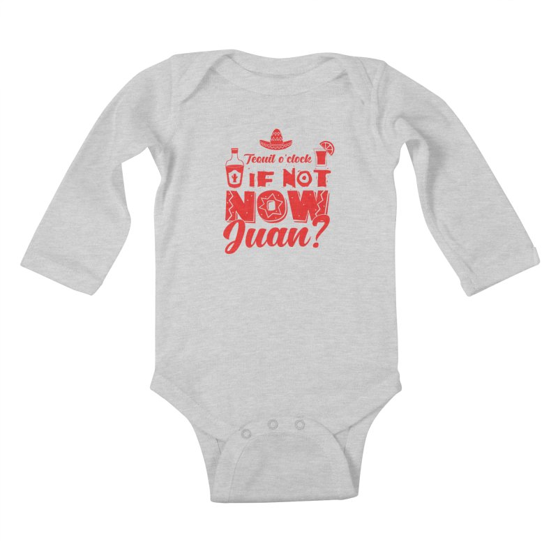 If not now, Juan? Kids Baby Longsleeve Bodysuit by Thirty Silver