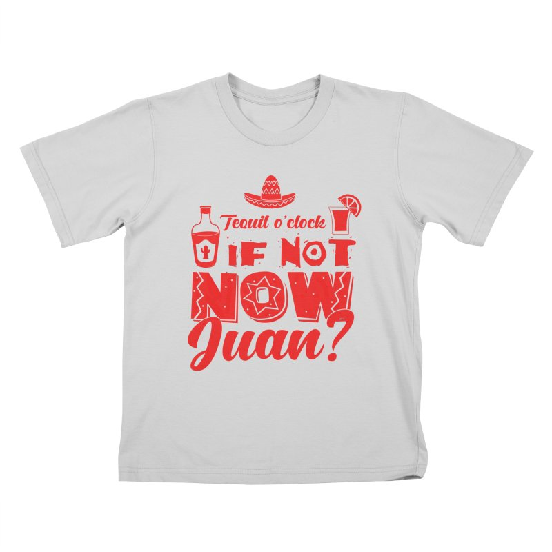 If not now, Juan? Kids T-Shirt by Thirty Silver