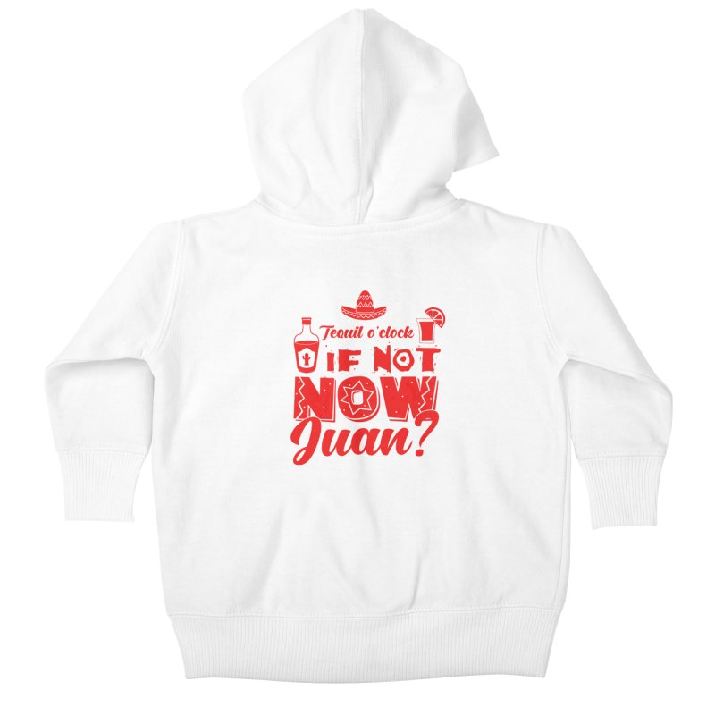 If not now, Juan? Kids Baby Zip-Up Hoody by Thirty Silver