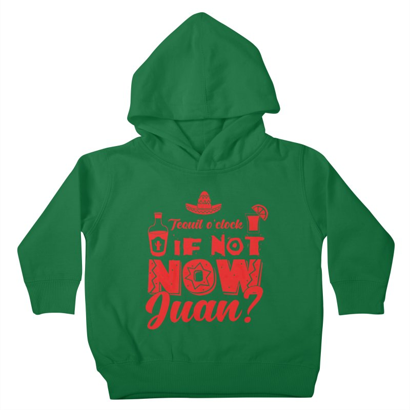 If not now, Juan? Kids Toddler Pullover Hoody by Thirty Silver