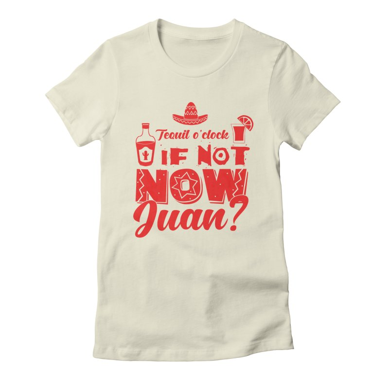 If not now, Juan? Women's Fitted T-Shirt by Thirty Silver
