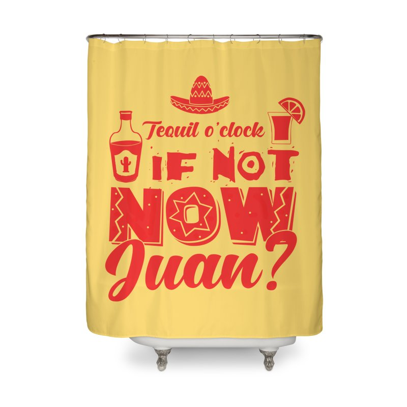 If not now, Juan? Home Shower Curtain by Thirty Silver