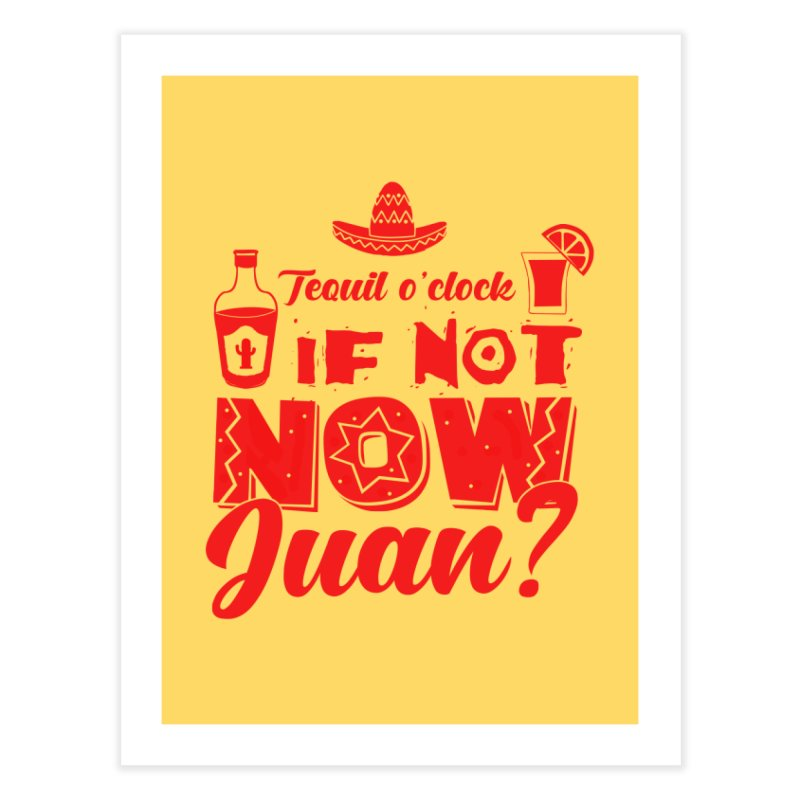 If not now, Juan? Home Fine Art Print by Thirty Silver
