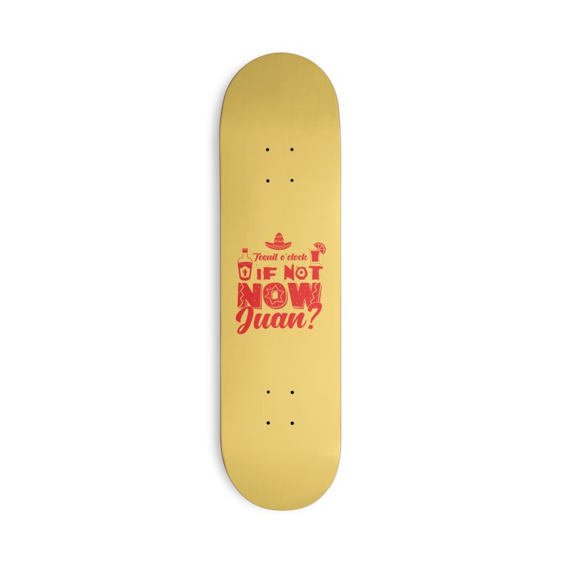 If not now, Juan? Accessories Deck Only Skateboard by Thirty Silver