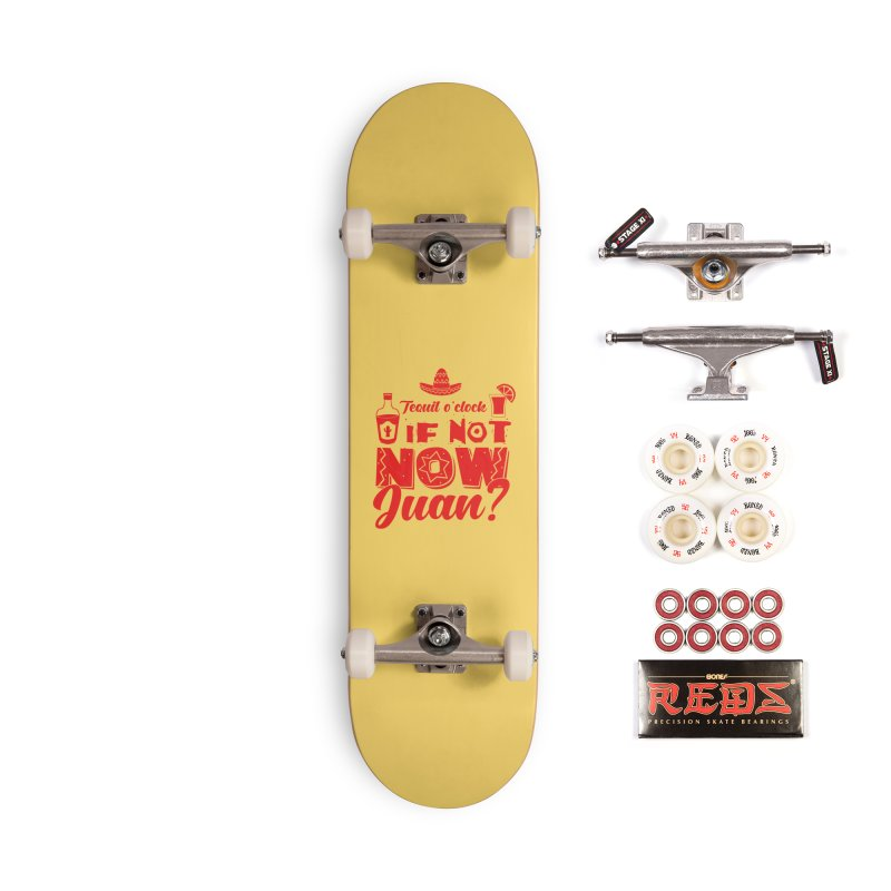 If not now, Juan? Accessories Complete - Pro Skateboard by Thirty Silver