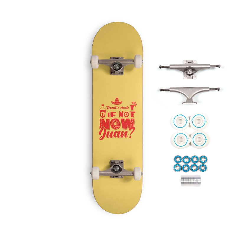 If not now, Juan? Accessories Complete - Basic Skateboard by Thirty Silver