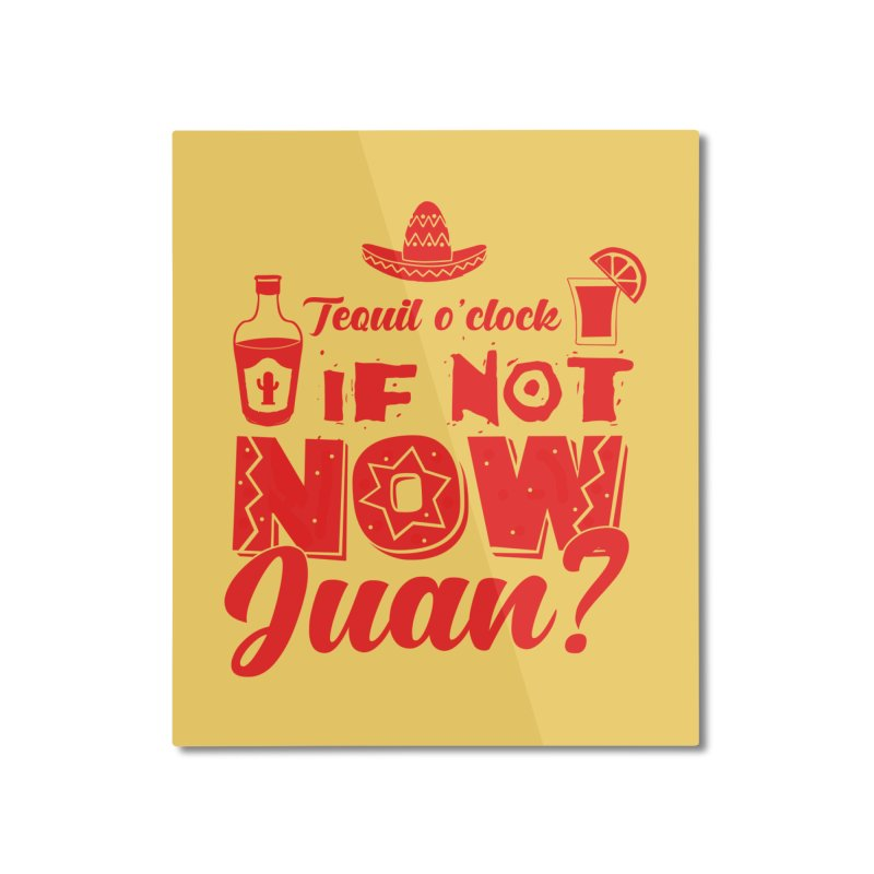 If not now, Juan? Home Mounted Aluminum Print by Thirty Silver