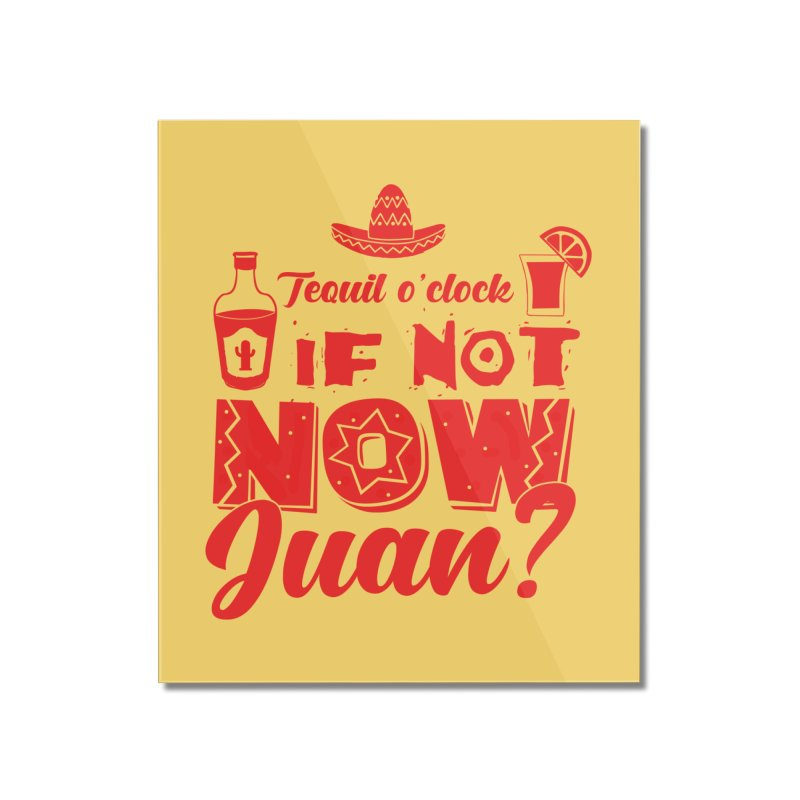 If not now, Juan? Home Mounted Acrylic Print by Thirty Silver