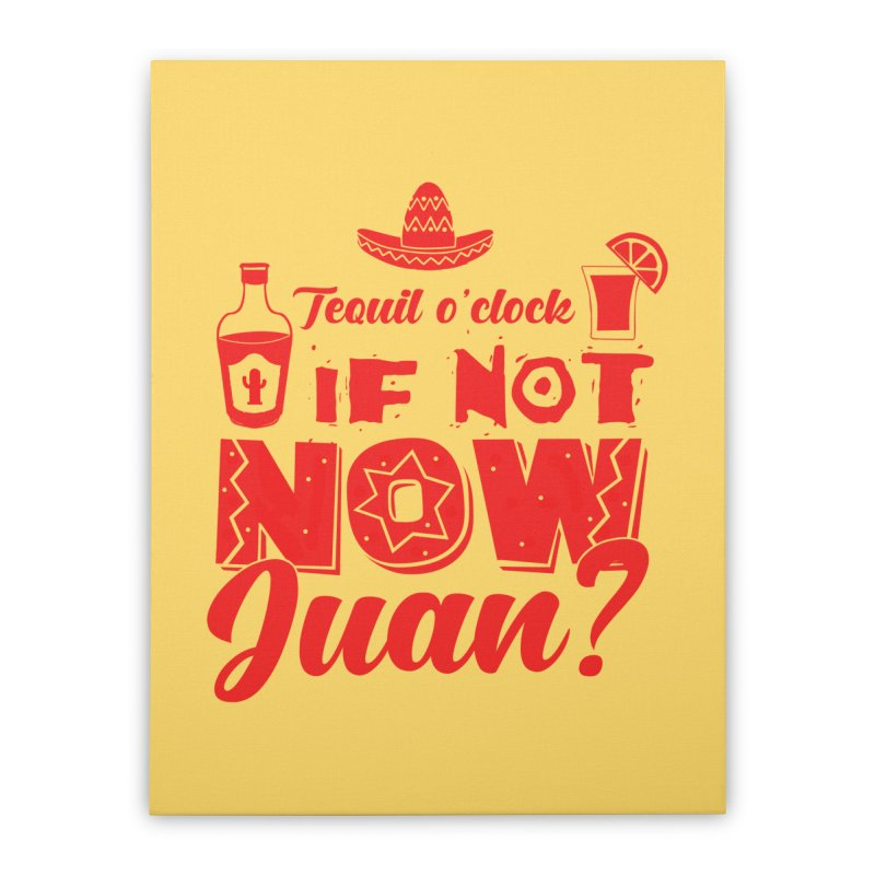 If not now, Juan? Home Stretched Canvas by Thirty Silver