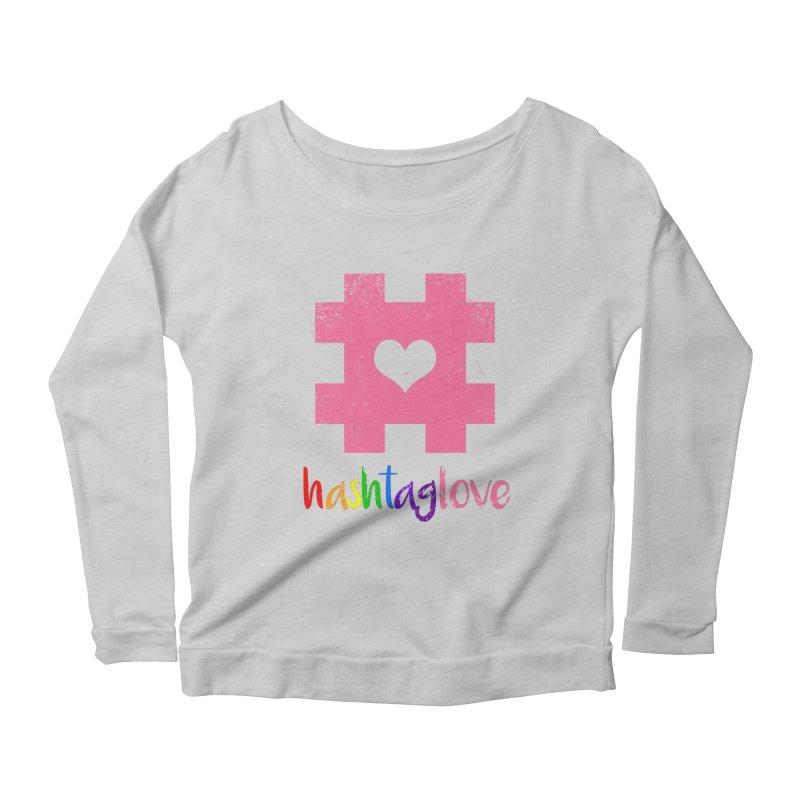 hashtaglove Women's Scoop Neck Longsleeve T-Shirt by Thirty Silver