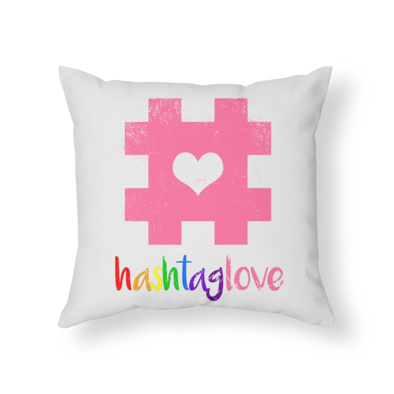 hashtaglove Home Throw Pillow by Thirty Silver
