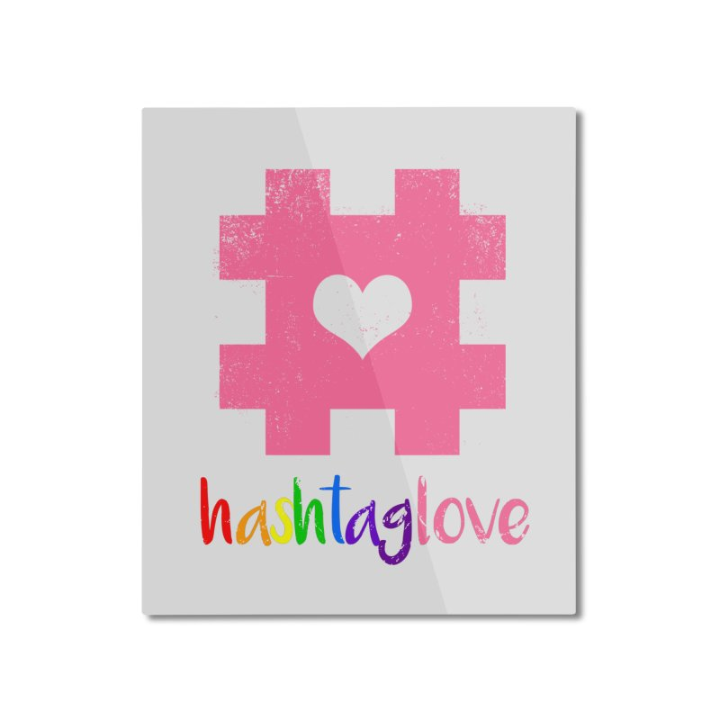 hashtaglove Home Mounted Aluminum Print by Thirty Silver