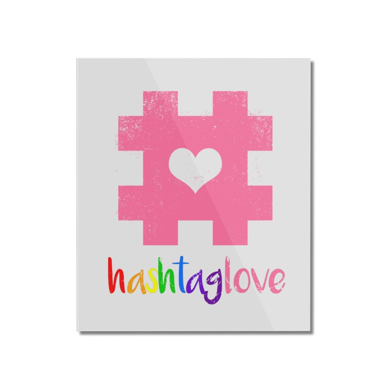 hashtaglove Home Mounted Acrylic Print by Thirty Silver