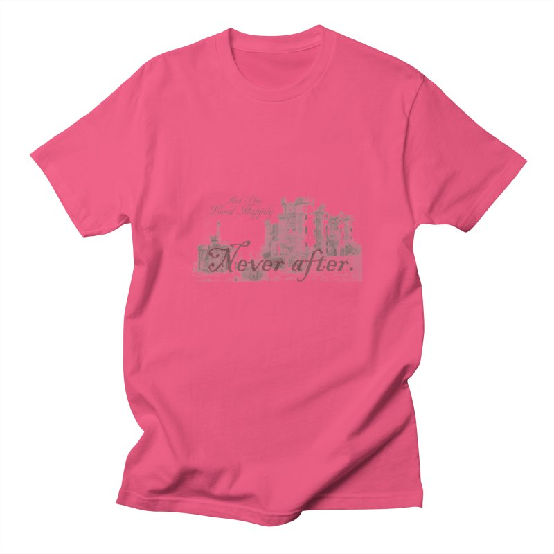 Happily Never After Women's Unisex T-Shirt by Thirty Silver