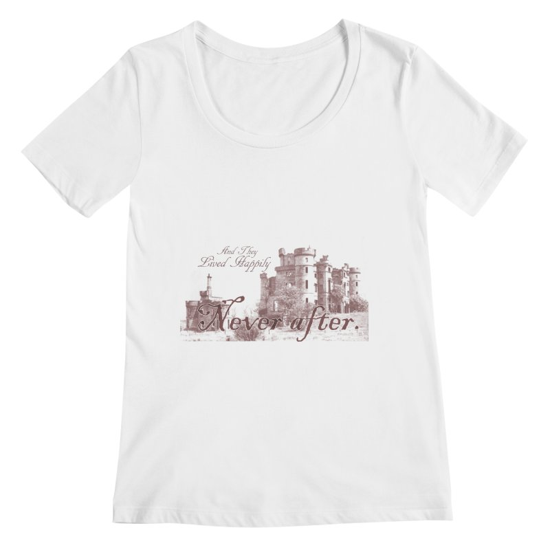 Happily Never After Women's Regular Scoop Neck by Thirty Silver