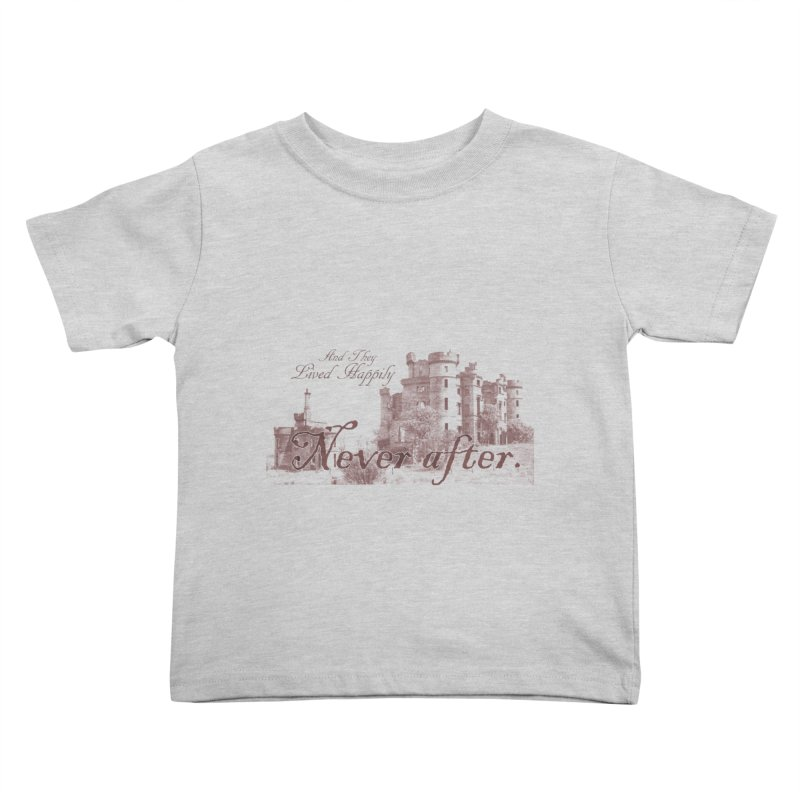 Happily Never After Kids Toddler T-Shirt by Thirty Silver
