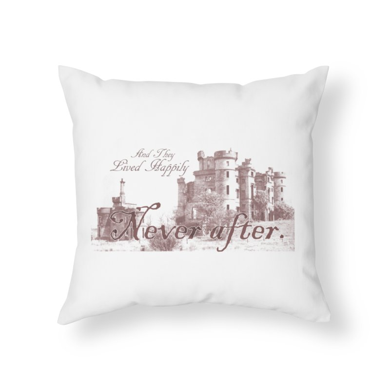 Happily Never After Home Throw Pillow by Thirty Silver