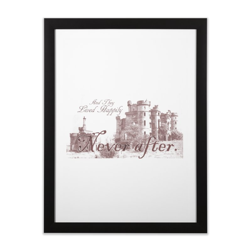 Happily Never After Home Framed Fine Art Print by Thirty Silver