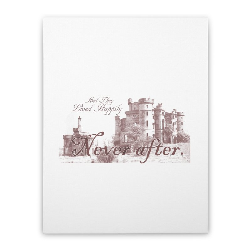Happily Never After Home Stretched Canvas by Thirty Silver