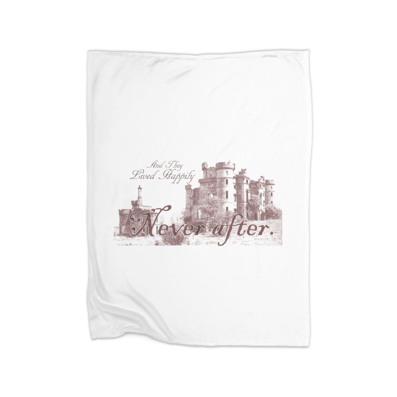 Happily Never After Home Blanket by Thirty Silver