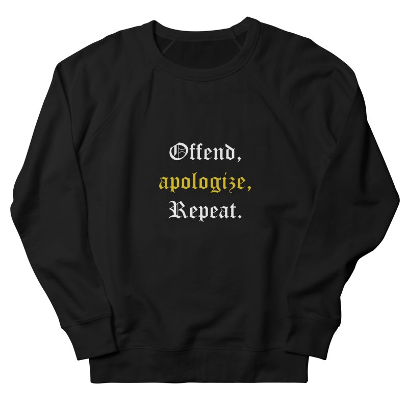Sorry Not Sorry Women's French Terry Sweatshirt by Thirty Silver
