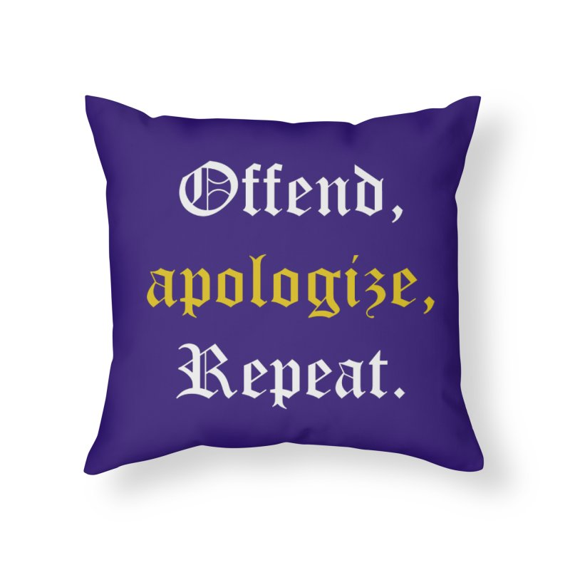 Sorry Not Sorry Home Throw Pillow by Thirty Silver