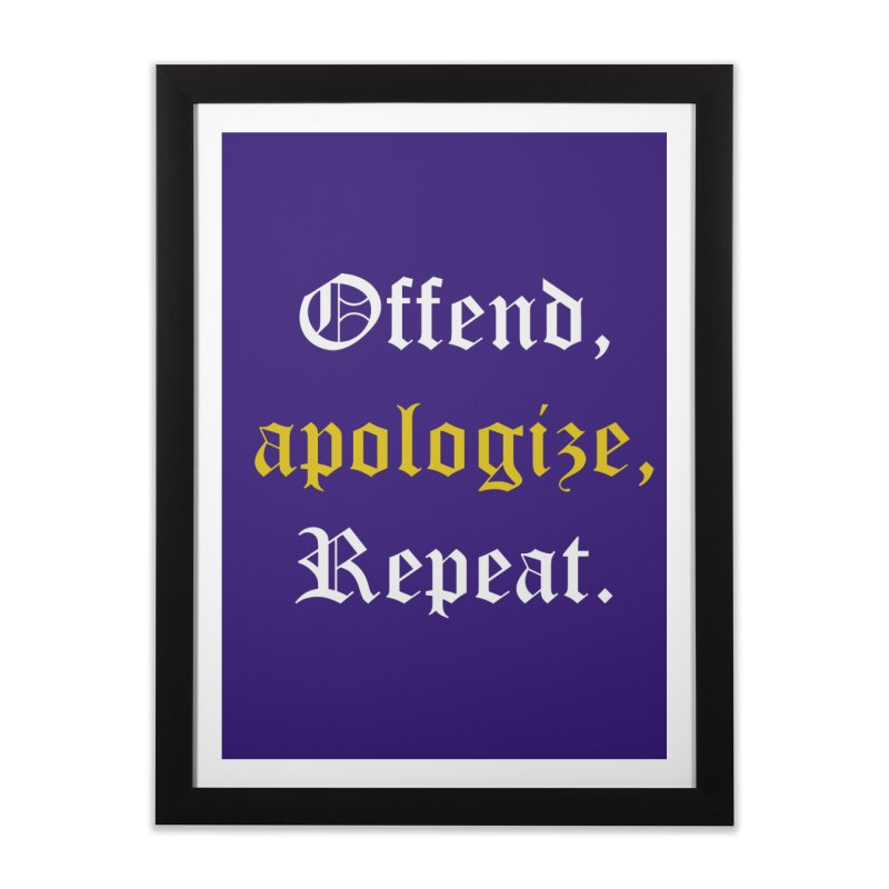 Sorry Not Sorry Home Framed Fine Art Print by Thirty Silver