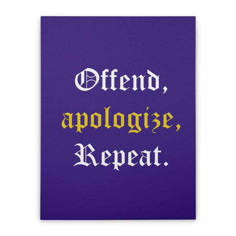 Sorry Not Sorry Home Stretched Canvas by Thirty Silver