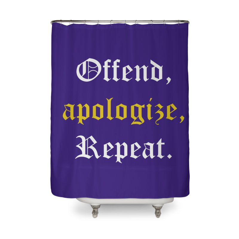 Sorry Not Sorry Home Shower Curtain by Thirty Silver