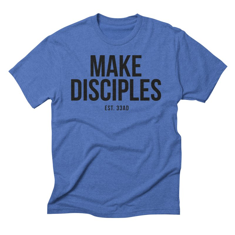 Make Disciples Est. 33AD in Men's Triblend T-Shirt Blue Triblend by XXXIII Apparel