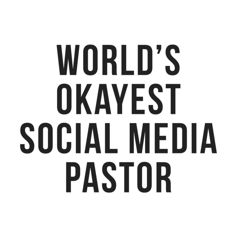 World's Okayest Social Media Pastor by XXXIII Apparel