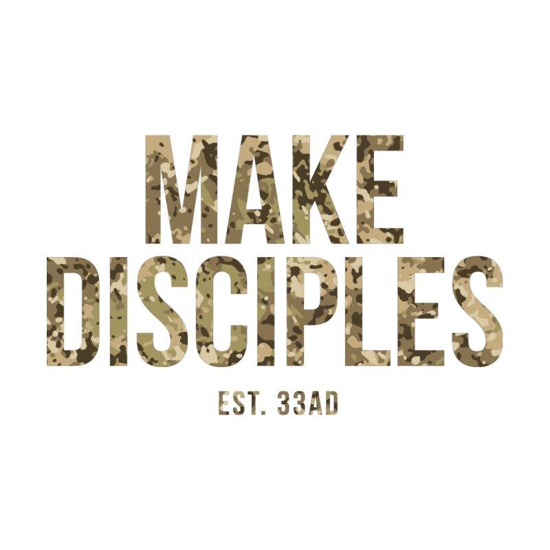 Make Disciples - Camo 1 by XXXIII Apparel