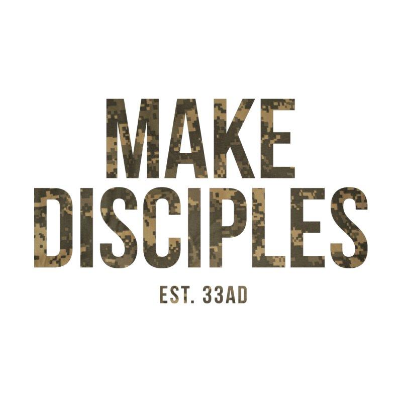 Make Disciples - Camo 3 by XXXIII Apparel