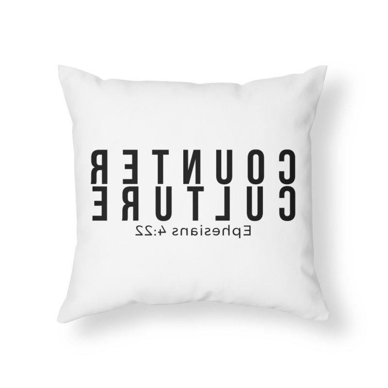 Counter Culture Home Throw Pillow by XXXIII Apparel