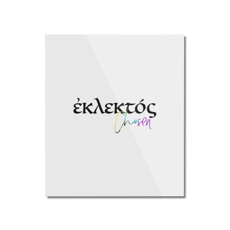 Eklektos - Chosen (White) Home Mounted Acrylic Print by XXXIII Apparel