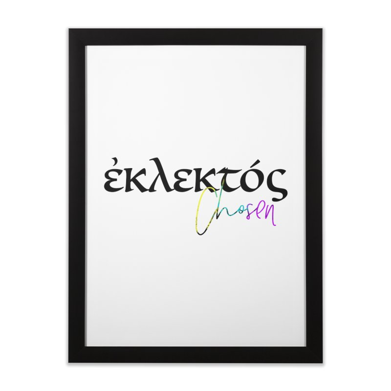 Eklektos - Chosen Home Framed Fine Art Print by XXXIII Apparel
