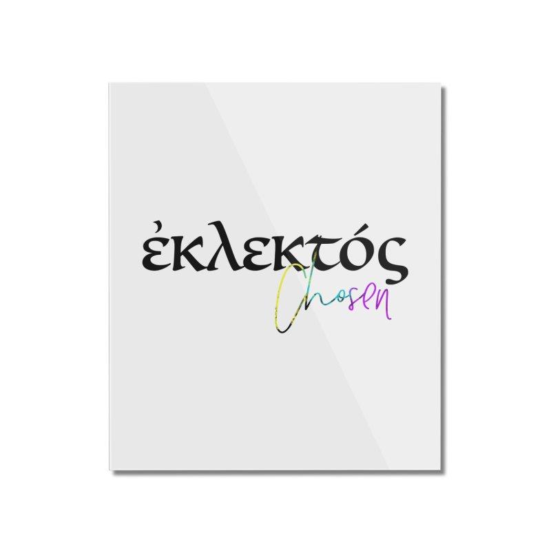 Eklektos - Chosen Home Mounted Acrylic Print by XXXIII Apparel