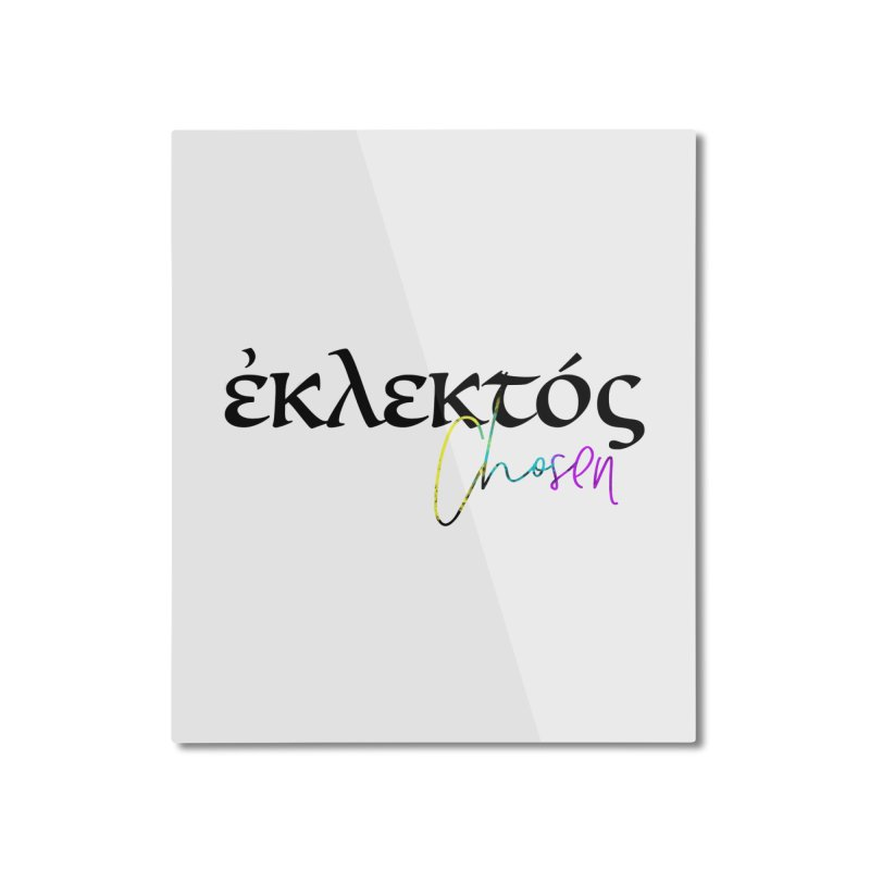 Eklektos - Chosen Home Mounted Aluminum Print by XXXIII Apparel