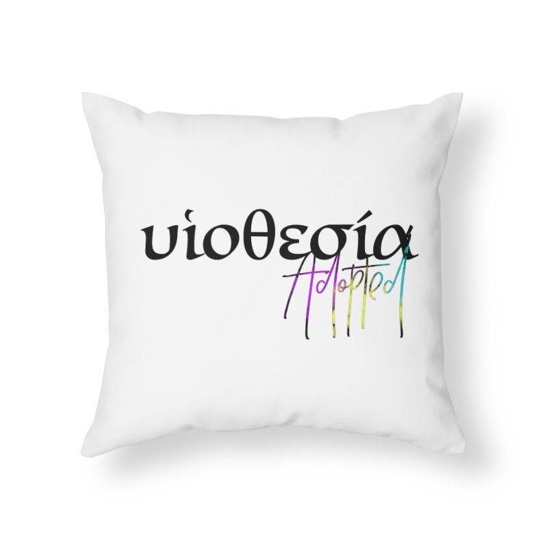 Huiothesia - Adopted Home Throw Pillow by XXXIII Apparel