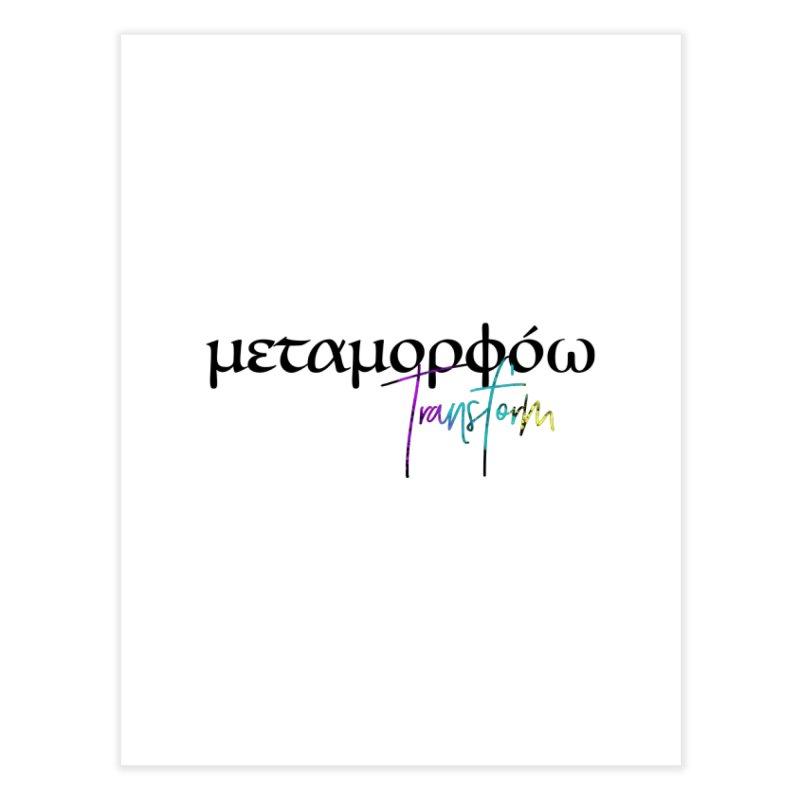 Metamorphoo - Transform Home Fine Art Print by XXXIII Apparel