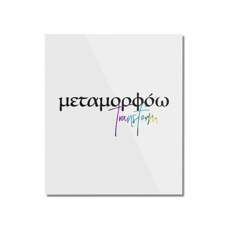 Metamorphoo - Transform Home Mounted Acrylic Print by XXXIII Apparel