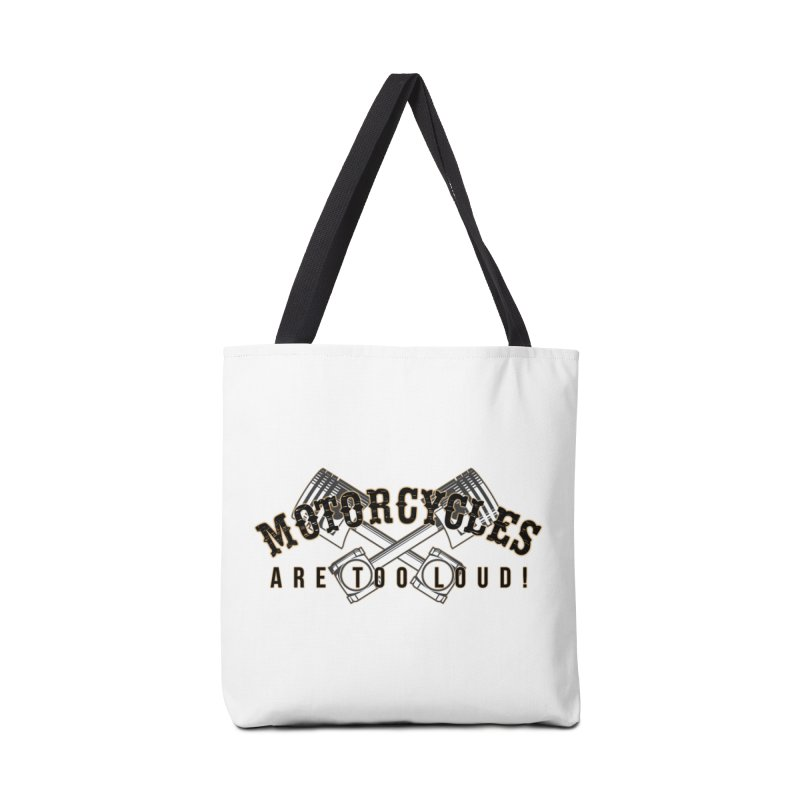 Motorcycles are too loud! Accessories Tote Bag Bag by XXXIII Apparel